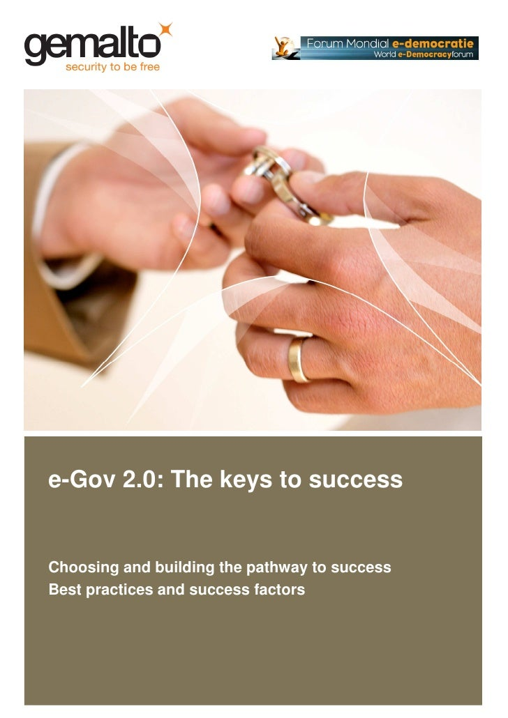 e-Gov 2.0: The keys to success   Choosing and building the pathway to success Best practices and success factors
