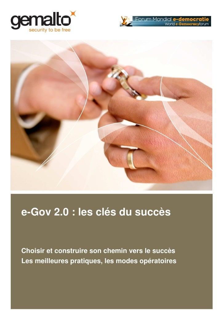 e-Gov 2.0 : les clés du succès   Choisir et construire son chemin vers le succès Les meilleures pratiques, les modes opéra...