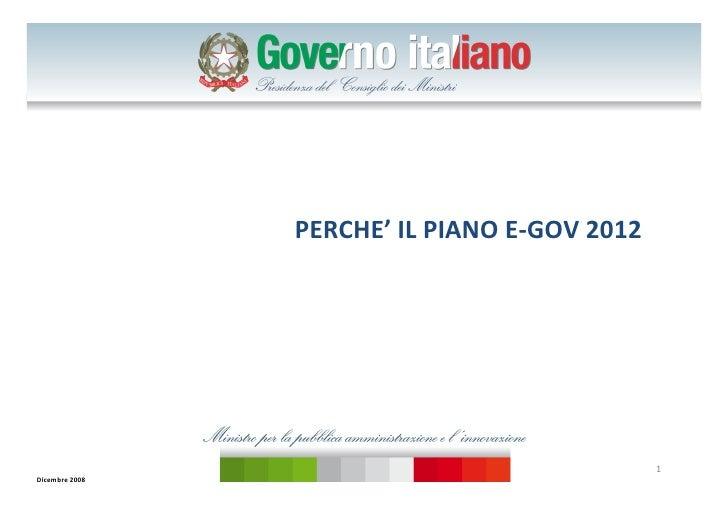 PERCHE'' IL PIANO E GOV 2012                                                    1 Dicembre 2008