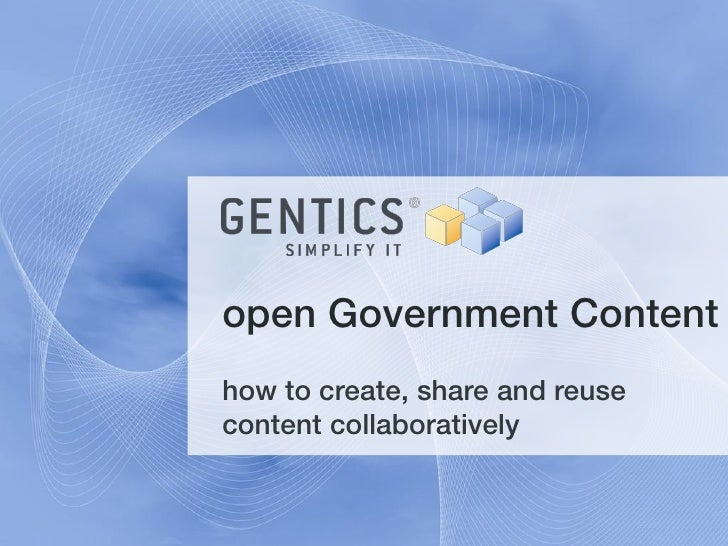 open Government Contenthow to create, share and reusecontent collaboratively