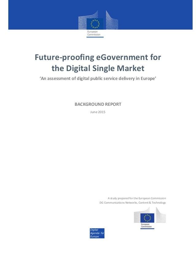 Digital Agenda for Europe Future-proofing eGovernment for the Digital Single Market 'An assessment of digital public servi...