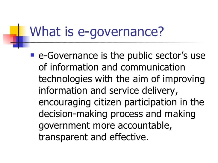 e governance Electronic governance or e-governance is the application of information and communication technology (ict) for delivering government services, .