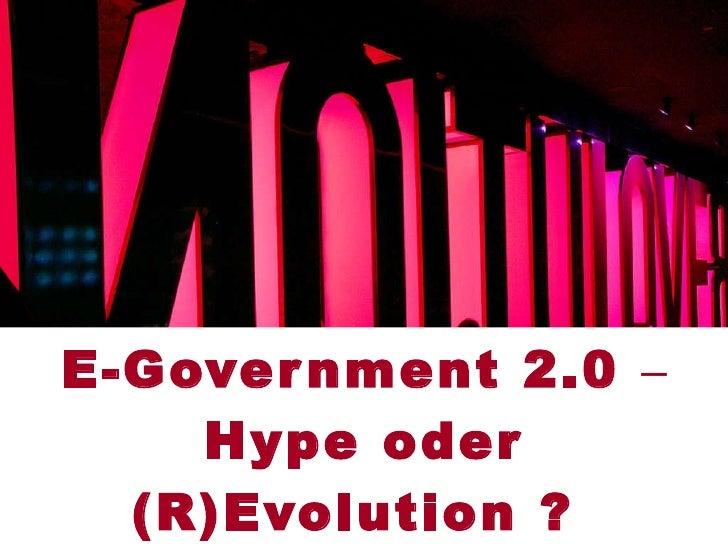 E-Government 2.0  – Hype oder (R)Evolution ?