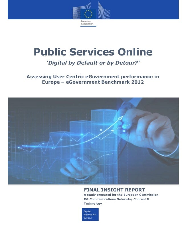 Digital Agenda for Europe Public Services Online 'Digital by Default or by Detour?' Assessing User Centric eGovernment per...