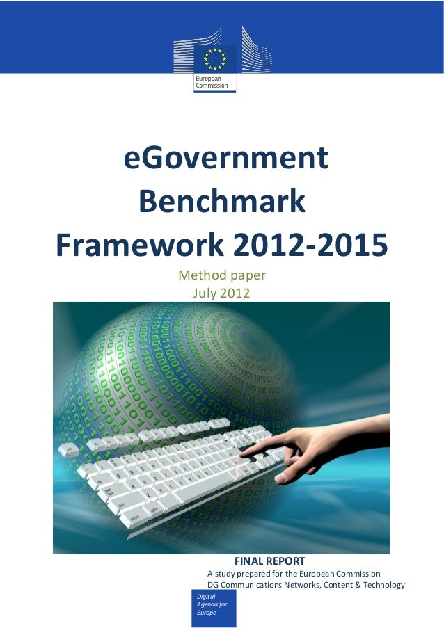 Digital Agenda for Europe eGovernment Benchmark Framework 2012-2015 Method paper July 2012 FINAL REPORT A study prepared f...