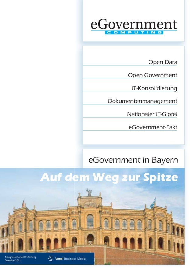 eGovernment in Bayern Auf dem Weg zur Spitze Open Data Open Government IT-Konsolidierung Dokumentenmanagement Nationaler I...