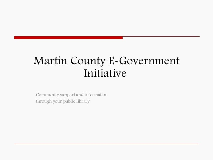 Martin County E-Government Initiative  Community support and information  through your public library