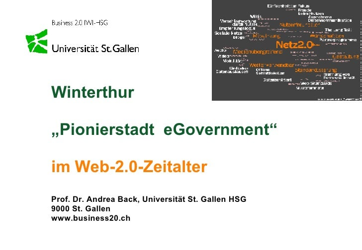 "Winterthur ""Pionierstadt  eGovernment""   im Web-2.0-Zeitalter Prof. Dr. Andrea Back, Universität St. Gallen HSG 9000 St. G..."