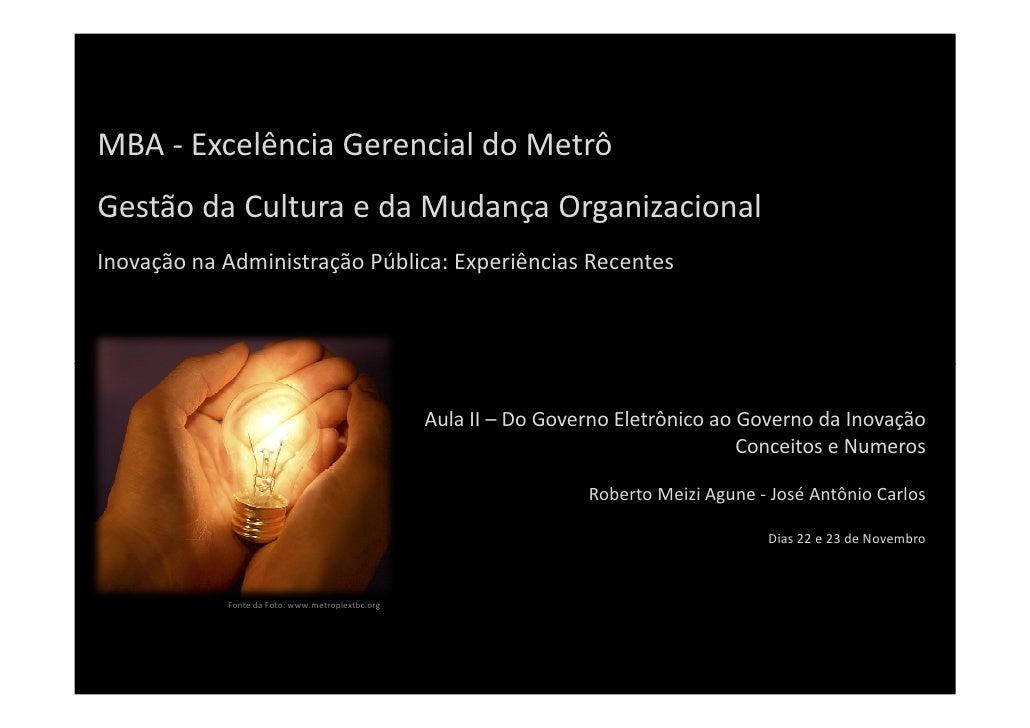 MBA - Excelência Gerencial do Metrô Gestão da Cultura e da Mudança Organizacional Inovação na Administração Pública: Exper...