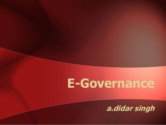 E-Governancea.didar singh