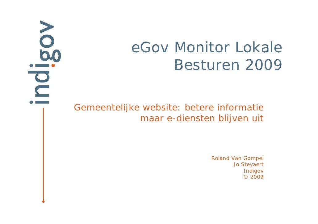 eGov Monitor Lokale                  Besturen 2009  Gemeentelijke website: betere informatie              maar e-diensten ...