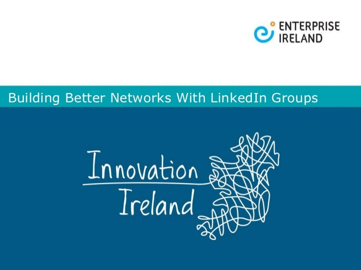 Building Better Networks With LinkedIn Groups