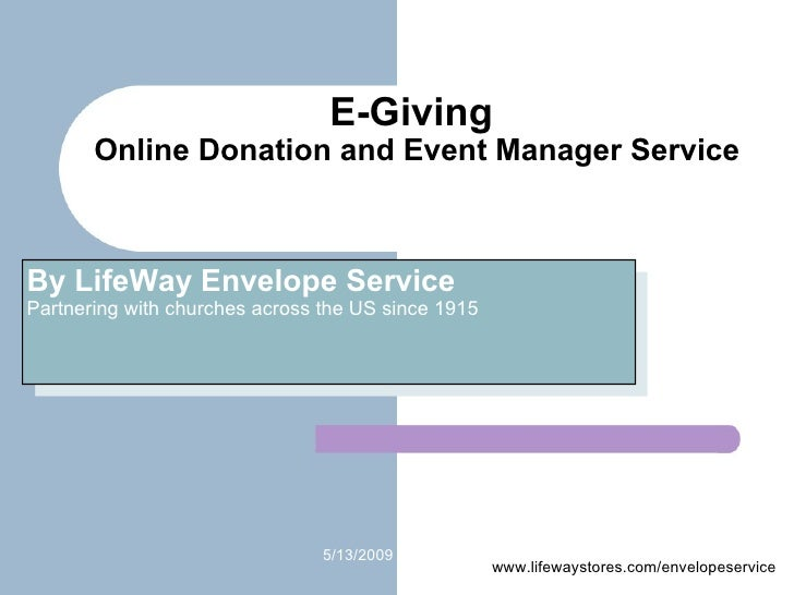 E-Giving  Online Donation and Event Manager Service By LifeWay Envelope Service Partnering with churches across the US sin...