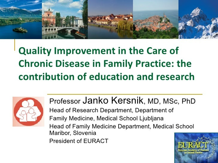Quality Improvement in the Care ofChronic Disease in Family Practice: thecontribution of education and research      Profe...