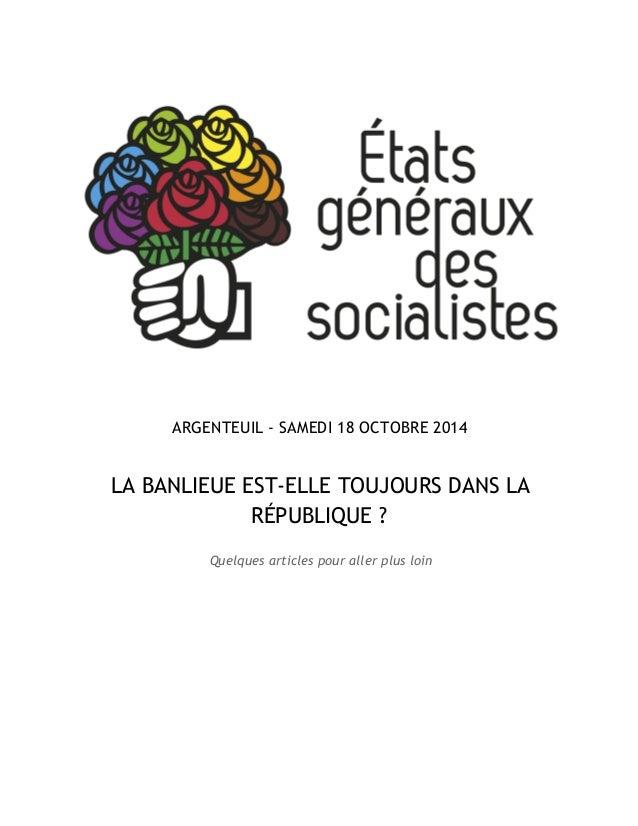 ARGENTEUIL - SAMEDI 18 OCTOBRE 2014  LA BANLIEUE EST-ELLE TOUJOURS DANS LA  RÉPUBLIQUE ?  Quelques articles pour aller plu...