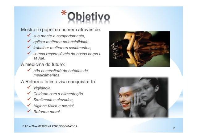 * Mostrar o papel do homem através de: sua mente e comportamento, aplicar melhor a potencialidade, trabalhar melhor os sen...