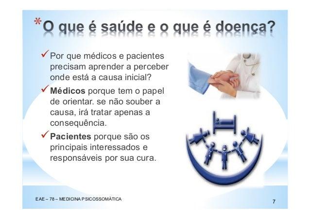 Por que médicos e pacientes precisam aprender a perceber onde está a causa inicial? Médicos porque tem o papel de orientar...