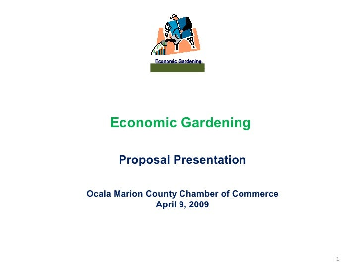 Economic Gardening   Proposal Presentation Ocala Marion County Chamber of Commerce April 9, 2009