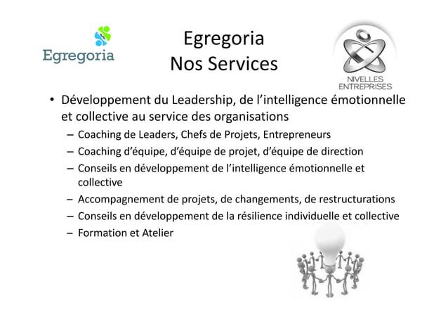• Développement du Leadership, de l'intelligence émotionnelle et collective au service des organisationset collective au s...