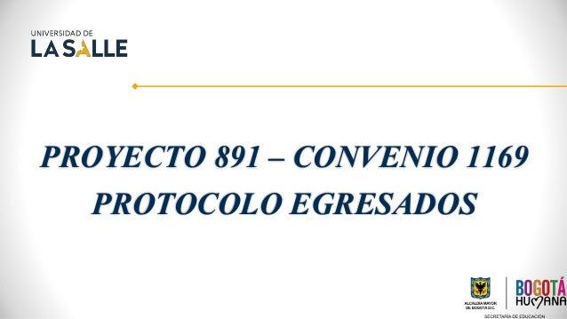 PROYECTO 891 – CONVENIO 1169 PROTOCOLO EGRESADOS