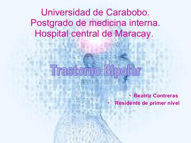 Universidad de Carabobo. Postgrado de medicina interna. Hospital central de Maracay.  <ul><ul><ul><li>Beatriz Contreras  <...