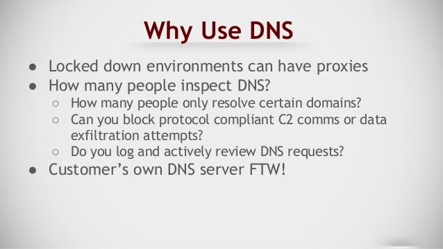 DNS (Resolved) ● Resolves local system's nameserver ● Send request to system/network nameserver ○ <base64encodeddata>.subd...