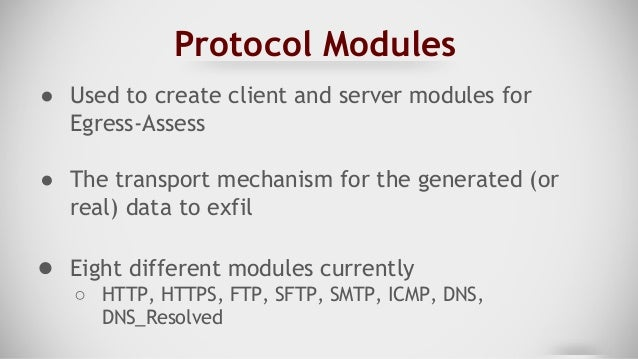 Datatype Modules ● Modules which create data to be exfiltrated by the framework ● Currently there are three generators ○ S...
