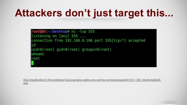 Attackers don't just target this... http://2we26u4fam7n16rz3a44uhbe1bq2.wpengine.netdna-cdn.com/wp-content/uploads/041514_...