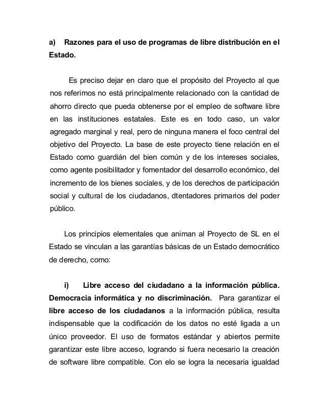 a)   Razones para el uso de programas de libre distribución en elEstado.          Es preciso dejar en claro que el propósi...