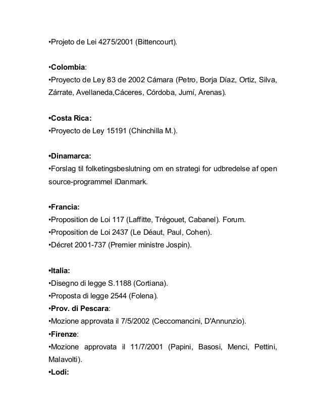 •Projeto de Lei 4275/2001 (Bittencourt).•Colombia:•Proyecto de Ley 83 de 2002 Cámara (Petro, Borja Díaz, Ortiz, Silva,Zárr...