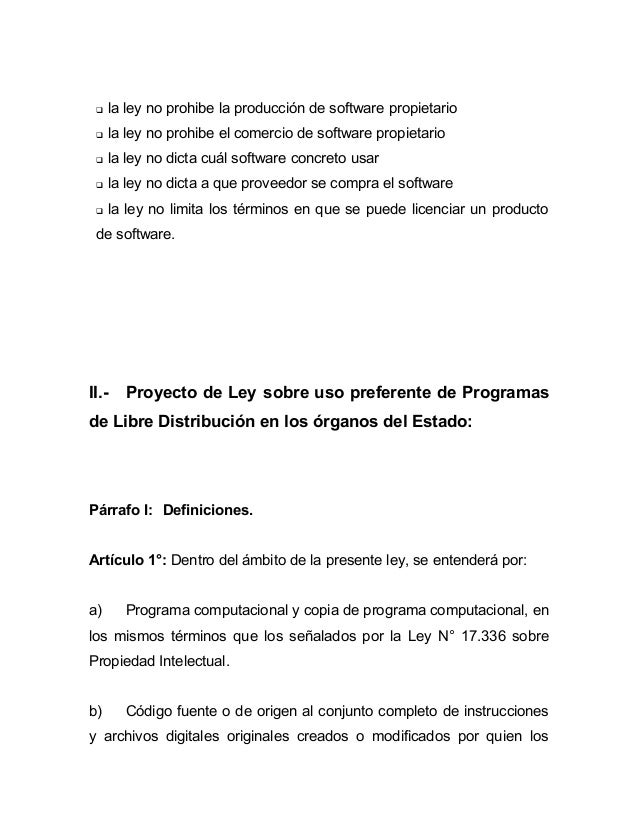    la ley no prohibe la producción de software propietario    la ley no prohibe el comercio de software propietario    ...
