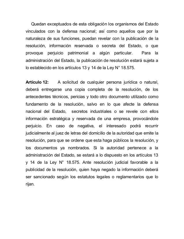 Quedan exceptuados de esta obligación los organismos del Estadovinculados con la defensa nacional; así como aquellos que p...