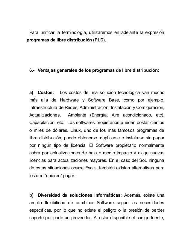 Para unificar la terminología, utilizaremos en adelante la expresiónprogramas de libre distribución (PLD). 6.- Ventajas ge...
