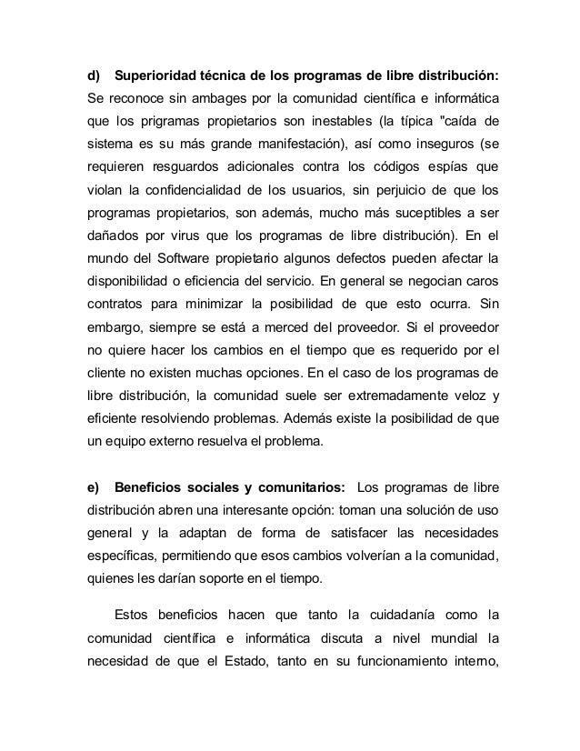 d)   Superioridad técnica de los programas de libre distribución:Se reconoce sin ambages por la comunidad científica e inf...