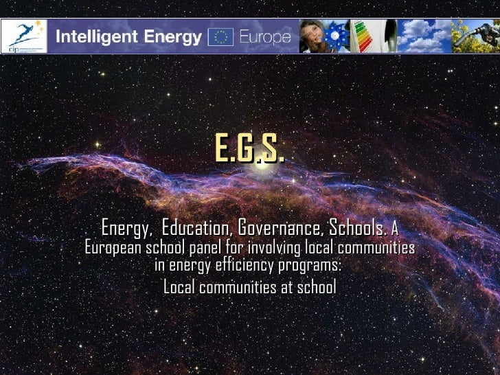 E.G.S.   Energy, Education, Governance, Schools. A European school panel for involving local communities           in ener...