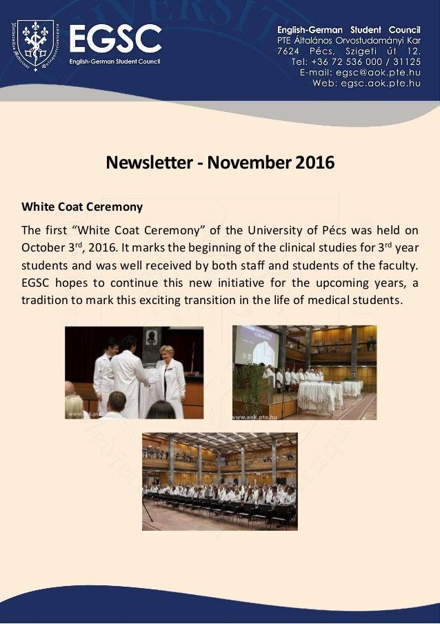 "Newsletter - November 2016 White Coat Ceremony The first ""White Coat Ceremony"" of the University of Pécs was held on Octob..."
