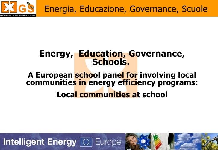 Energia, Educazione, Governance, Scuole        Energy, Education, Governance,              Schools. A European school pane...