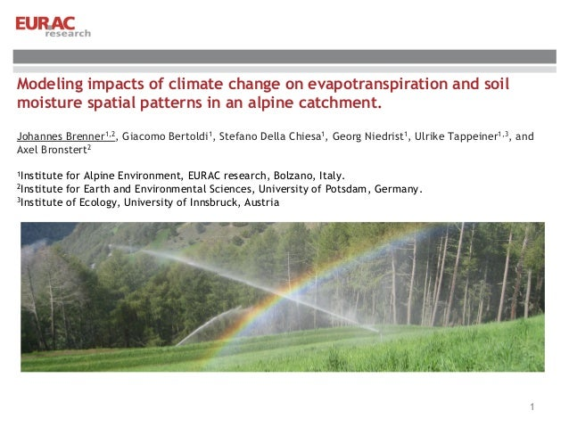 Modeling impacts of climate change on evapotranspiration and soil moisture spatial patterns in an alpine catchment. Johann...