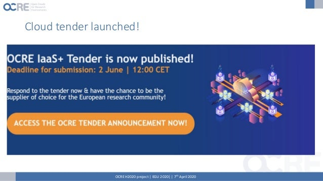 EO tender coming soon! https://www.ocre-project.eu/ OCRE H2020 project | EGU 2020| | 7th April 2020