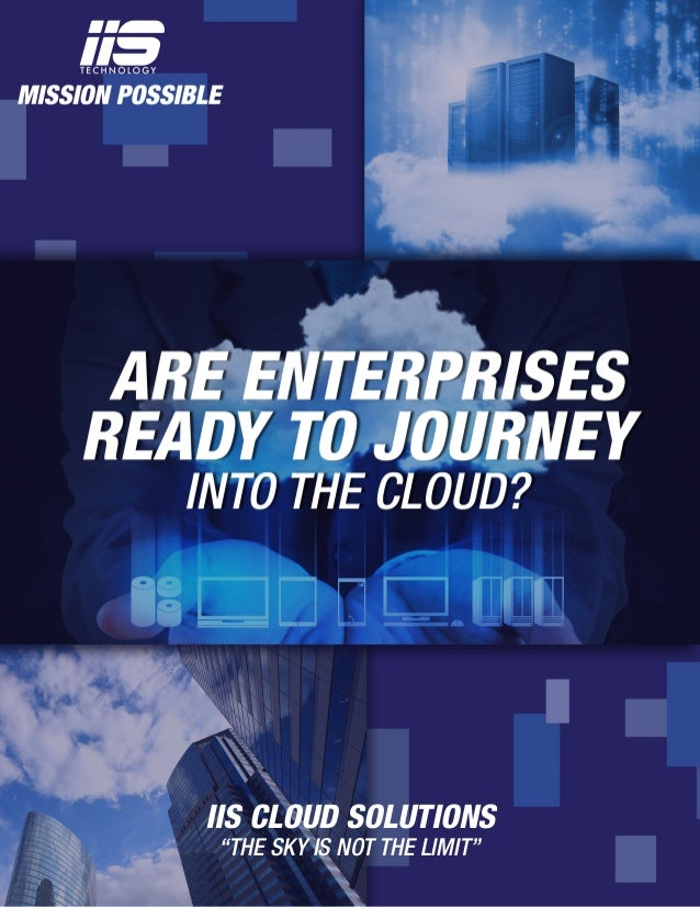 """""""THE SKY IS NOT THE LIMIT"""" IIS CLOUD SOLUTIONS"""
