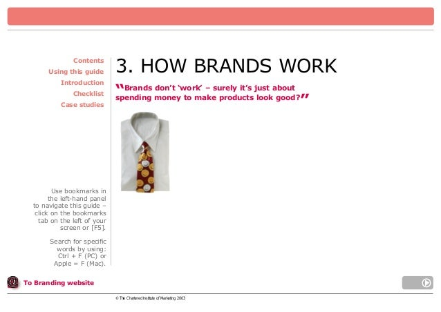 """Contents Using this guide Introduction Checklist Case studies  3. HOW BRANDS WORK don't 'work' – surely it's """"Brands money..."""