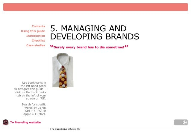 """Contents Using this guide Introduction Checklist Case studies  5. MANAGING AND DEVELOPING BRANDS """"Surely every brand has t..."""