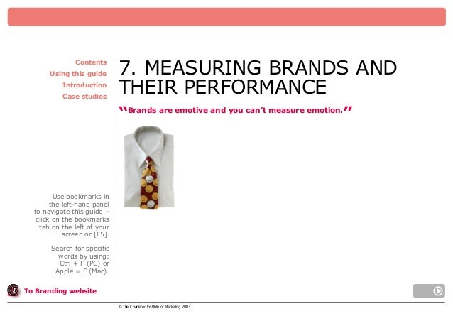 "Contents Using this guide Introduction Case studies  7. MEASURING BRANDS AND THEIR PERFORMANCE ""Brands are emotive and you..."