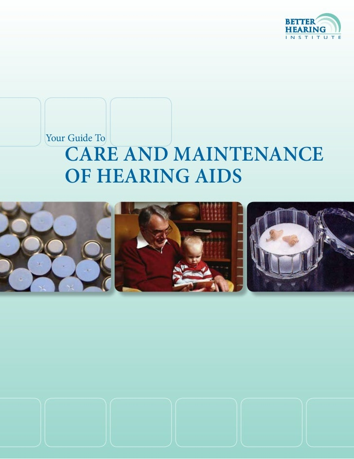 1Your Guide To    Care and MaintenanCe    of Hearing aids