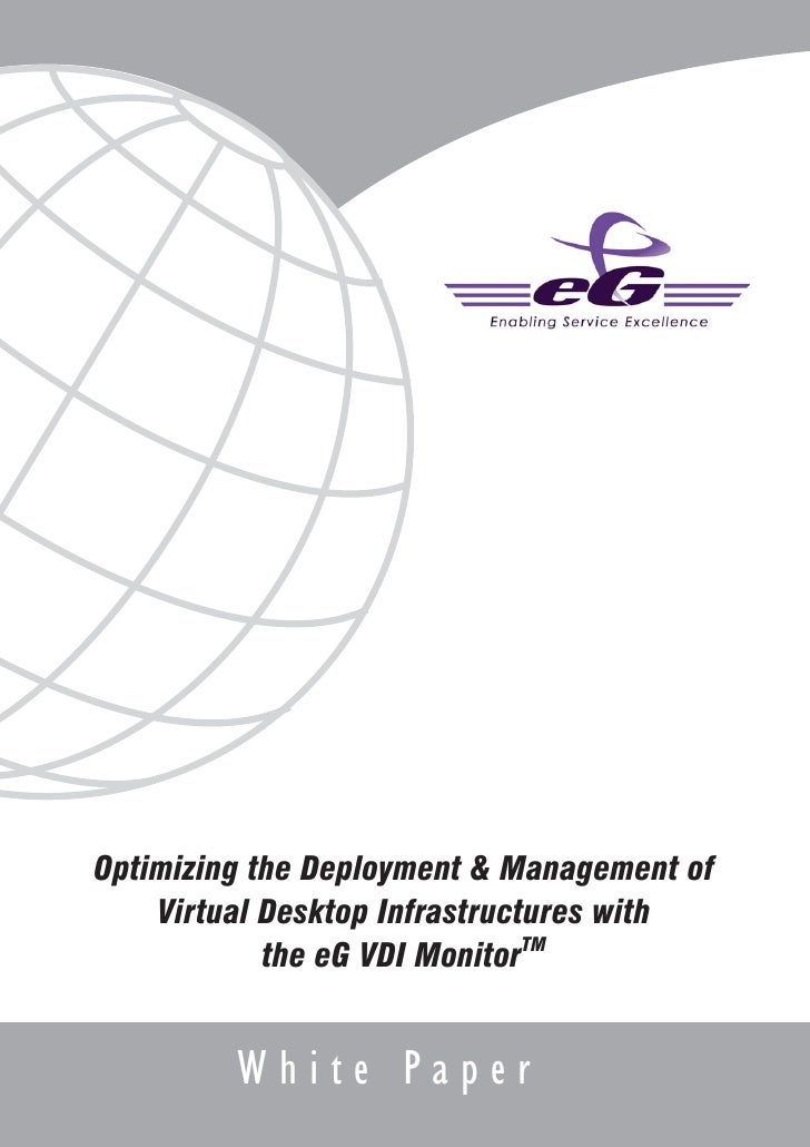 Optimizing the Deployment & Management of     Virtual Desktop Infrastructures with             the eG VDI MonitorTM       ...