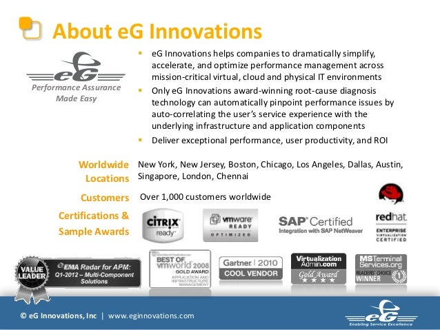 About eG Innovations                               eG Innovations helps companies to dramatically simplify,              ...