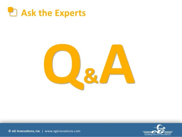 Ask the Experts                                                &© eG Innovations, Inc | www.eginnovations.com