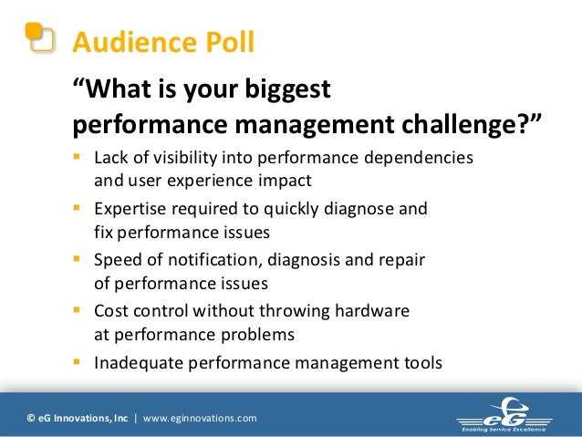 """Audience Poll        """"What is your biggest        performance management challenge?""""         Lack of visibility into perf..."""