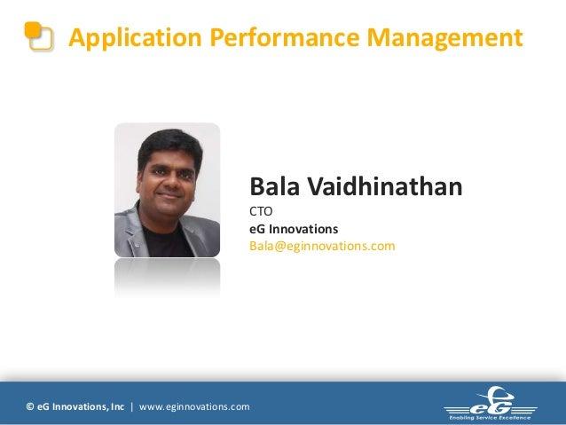 Application Performance Management                                            Bala Vaidhinathan                           ...