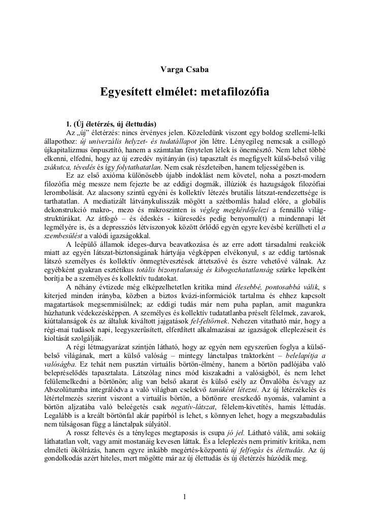 """Varga Csaba                  Egyesített elmélet: metafilozófia        1. (Új életérzés, új élettudás)        Az """"új"""" életé..."""